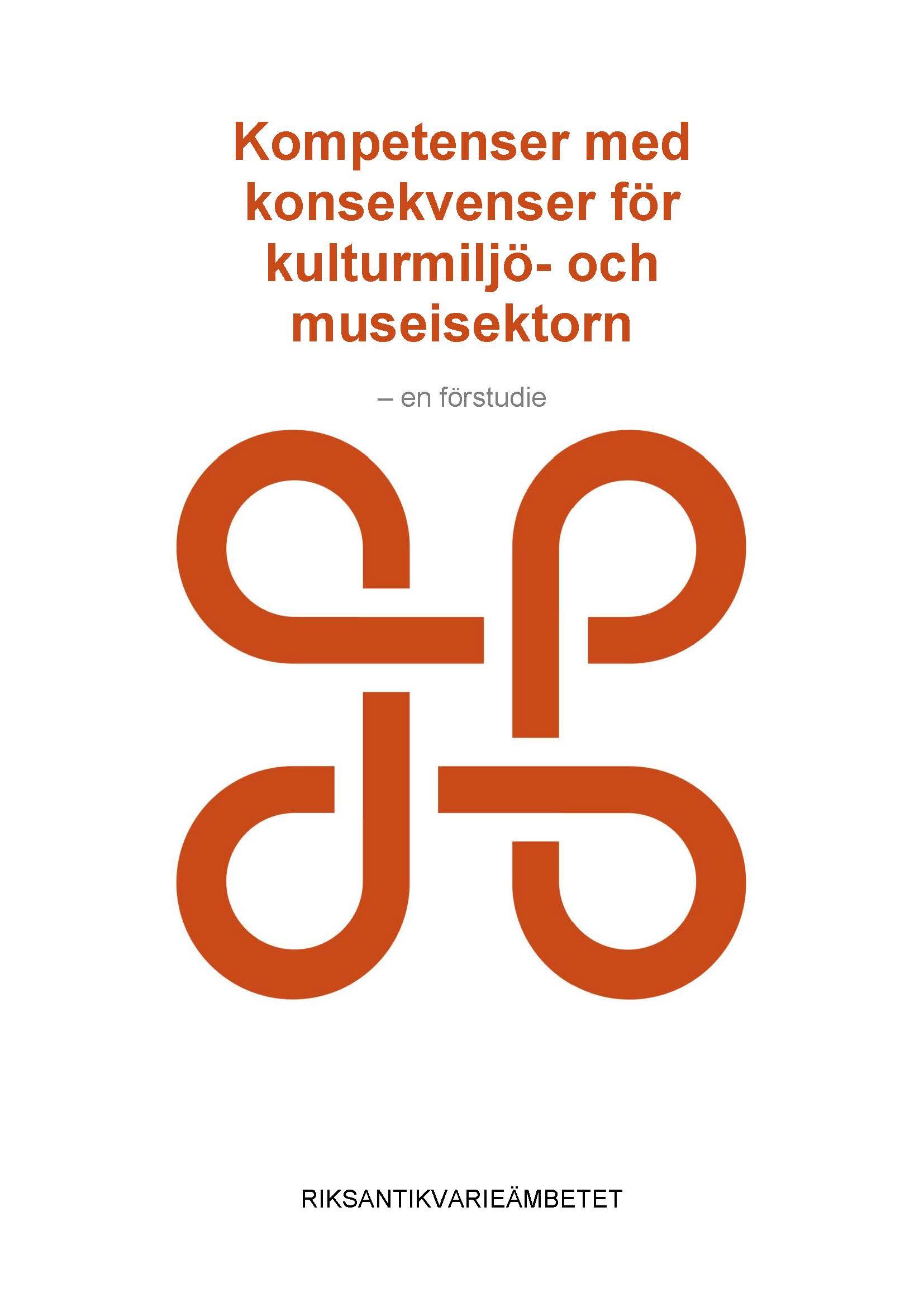 Kompetenser med konsekvenser för kulturmiljö- och museisektorn: en förstudie